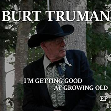 I'm Getting Good at Growing Old - EP