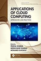 Applications of Cloud Computing: Approaches and Practices Front Cover