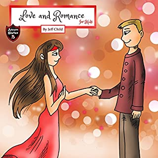 Love and Romance for Kids                   By:                                                                                                                                 Jeff Child                               Narrated by:                                                                                                                                 John H Fehskens                      Length: 43 mins     3 ratings     Overall 5.0