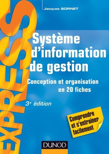 Système d'information de gestion - 3e éd. - Conception et organisation en 20 fiches: Conception et organisation en 20 fiches
