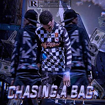Chasing The Bag