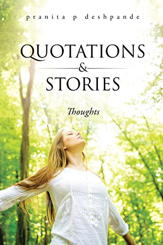 Quotations & Stories: Thoughts by [Pranita P Deshpande]