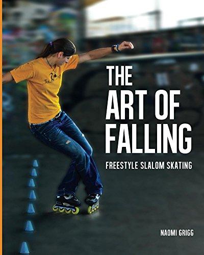 The Art of Falling: Freestyle Slalom Skating (English Edition)