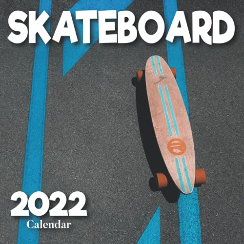 Skateboard Calendar 2022: A Monthly and Weekly 12 Months Calendar 2022 With Pictures of the Skateboard For Desk, Office to Write in Appointment, ... Ideas For Men, Women, Girls, Boys in Bulk
