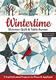 Wintertime Shimmer Quilt & Table Runner: 2 Sophisticated Projects to Piece & Appliqué