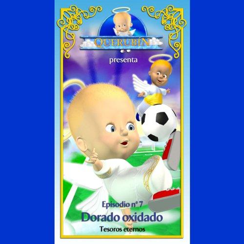 Querubín: Episodio 7 - Dorado oxidado [Cherubin: Episode 7 - Moldy Gold] audiobook cover art