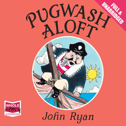 Pugwash Aloft                   By:                                                                                                                                 John Ryan                               Narrated by:                                                                                                                                 Jim Broadbent                      Length: 15 mins     2 ratings     Overall 4.5