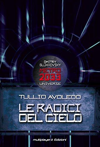 Metro 2033 Universe. Le Radici Del Cielo