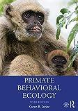 Primate Behavioral Ecology (English Edition)