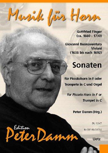 Sonaten für Piccolohorn in F oder Trompete in C und Orgel / for Piccolo Horn in F or Trumpet in C and Organ (Musik für Horn)