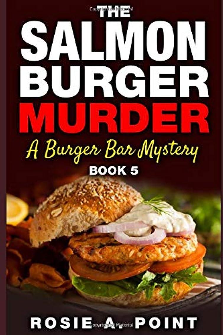 推進古代代理人The Salmon Burger Murder (A Burger Bar Mystery)