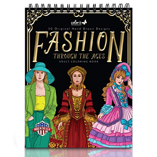 ColorIt Fashion Through The Ages Adult Coloring Book - 50 Single-Sided Designs, Thick Smooth Paper, Lay Flat Hardback Covers, Spiral Bound, USA Printed, Fashion Pages to Color