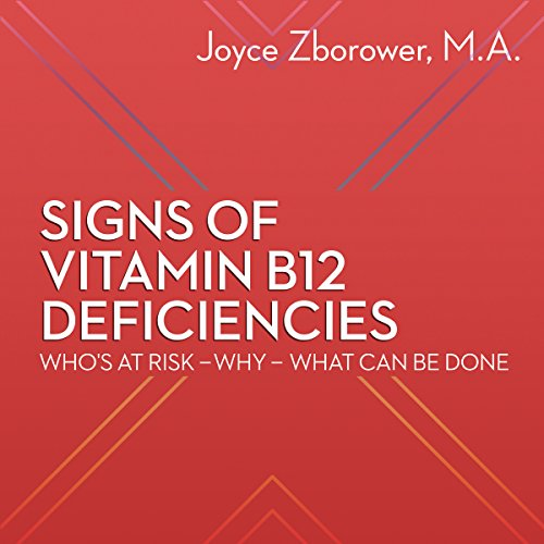 Signs of Vitamin B12 Deficiencies audiobook cover art