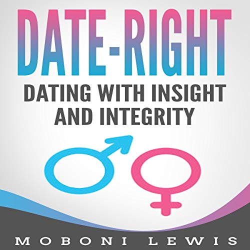 Date-Right: Dating with Insight and Integrity                   By:                                                                                                                                 MoBoni Lewis                               Narrated by:                                                                                                                                 Lauren Hartzog                      Length: 1 hr and 6 mins     Not rated yet     Overall 0.0