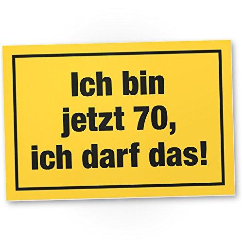 DankeDir! 70 Jahre - Ich darf das, Kunststoff Schild - Geschenk 70. Geburtstag, Geschenkidee Geburtstagsgeschenk Siebzigsten, Geburtstagsdeko/Partydeko/Party Zubehör/Geburtstagskarte