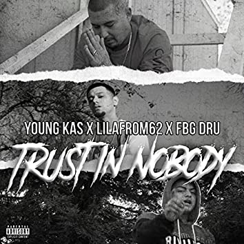 Trust in Nobody (feat. LilAfrom62)