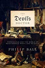 The Devil's Doctor: Paracelsus and the World of Renaissance Magic and Science