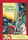 Grimms Märchen - vollständige und illustrierte Ausgabe (gebundene Ausgabe): Kinder- und Hausmärchen
