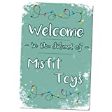 Welcome to the Island of Misfit Toys Sign Metal Print Sign Funny Christmas sign 8'x12'