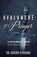 Avalanche of Prayer: The Prayer Sword and Armour (Three Dimensions of Prayer)