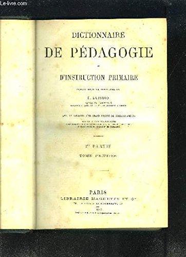 Dictionnaire De Pedagogie Et D Instruction Primaire 1ere Partie Tome 1er