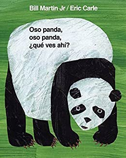 Oso panda, oso panda, ¿qué ves ahí? (Brown Bear and Friends) (Spanish Edition) by [Bill Martin, Jr., Eric Carle, Teresa Mlawer]