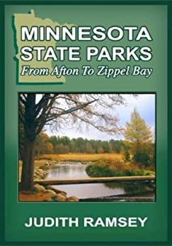 Minnesota State Parks: From Afton to Zippel Bay by [Judith Ramsey, Tanya Ramsey]