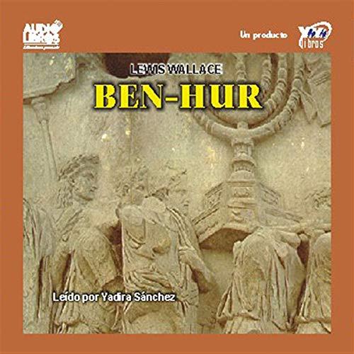 Ben-Hur                   Autor:                                                                                                                                 Lewis Wallace                               Sprecher:                                                                                                                                 Yadira Sanchez                      Spieldauer: 2 Std. und 43 Min.     Noch nicht bewertet     Gesamt 0,0