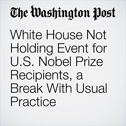 White House Not Holding Event for U.S. Nobel Prize Recipients, a Break With Usual Practice copertina