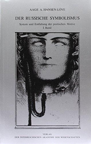 Der russische Symbolismus. System und Entfaltung der poetischen Motive / Diabolischer Symbolismus (Veröffentlichungen der Kommission für Literaturwissenschaft)