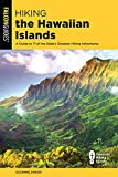 Hiking the Hawaiian Islands: A Guide To 71 of the State s Greatest Hiking Adventures (State Hiking Guides Series)