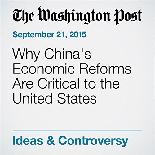 Why China's Economic Reforms Are Critical to the United States audiobook cover art