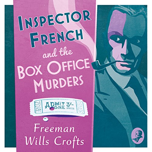 Inspector French and the Box Office Murders     Inspector French Mystery, Book 5              By:                                                                                                                                 Freeman Wills Crofts                               Narrated by:                                                                                                                                 Phil Fox                      Length: 7 hrs and 9 mins     2 ratings     Overall 3.5