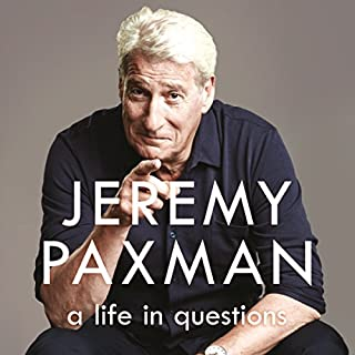 A Life in Questions                   By:                                                                                                                                 Jeremy Paxman                               Narrated by:                                                                                                                                 Jeremy Paxman                      Length: 11 hrs and 55 mins     419 ratings     Overall 4.5