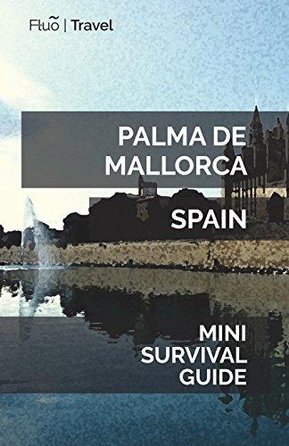 Palma de Mallorca Mini Survival Guide [Idioma Inglés]