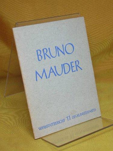 Bruno Mauder. Glaserzeugung und Glasveredelung.