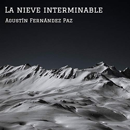 La nieve interminable [The Endless Snow] audiobook cover art