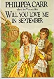 Will You Love Me In September by Philippa Carr (Victoria Holt) (1981-05-13)