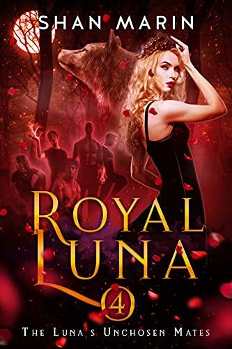 Royal Luna (The Luna's Unchosen Mates Book 4) (English Edition)