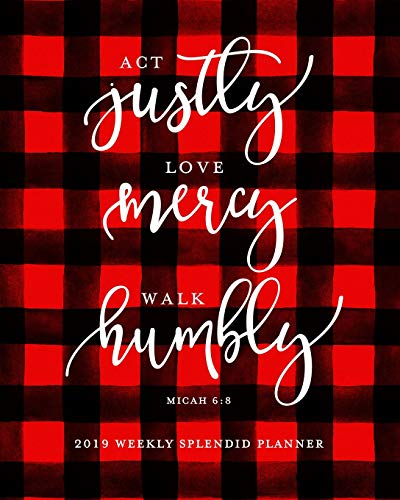 Act Justly Love Mercy Walk Humbly Micah 6:8, 2019 Weekly Splendid Planner: Red & Black Buffalo Plaid Christian Dated Agenda Book, January - December 2018