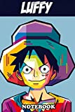 "Notebook: Luffy Captain The Onepiece , Journal for Writing, College Ruled Size 6"" x 9"", 110 Pages"