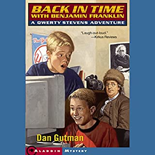 Back in Time with Benjamin Franklin     Qwerty Stevens Adventures              Written by:                                                                                                                                 Dan Gutman                               Narrated by:                                                                                                                                 Joshua Swanson                      Length: 3 hrs and 33 mins     Not rated yet     Overall 0.0