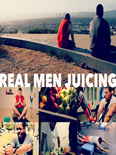 Real Men Juicing