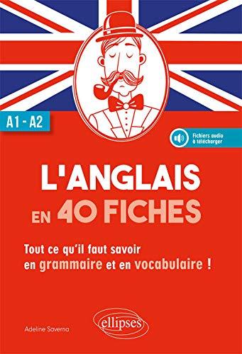 L'anglais en 40 fiches. Tout ce qu'il faut savoir en grammaire et en vocabulaire. A1-A2. (avec fichiers audio)