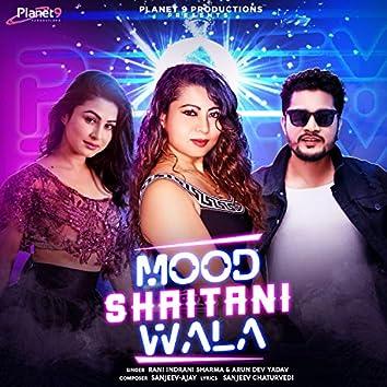 Mood Shaitani Wala