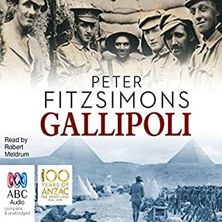 Gallipoli                   By:                                                                                                                                 Peter FitzSimons                               Narrated by:                                                                                                                                 Robert Meldrum                      Length: 25 hrs and 56 mins     129 ratings     Overall 4.7