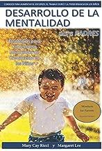 Desarrollo De La Mentalidad Para Padres (Mindset for Parents- Spanish Edition): Estrategias para Fomentar la Mentalidad de Crecimiento en los Ninos