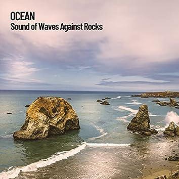 Ocean: Sound of Waves Against Rocks