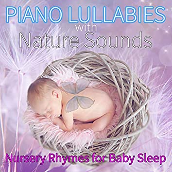 Piano Lullabies with Nature Sounds: Nursery Rhymes for Baby Sleep