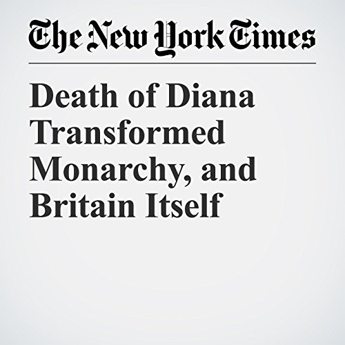Death of Diana Transformed Monarchy, and Britain Itself copertina
